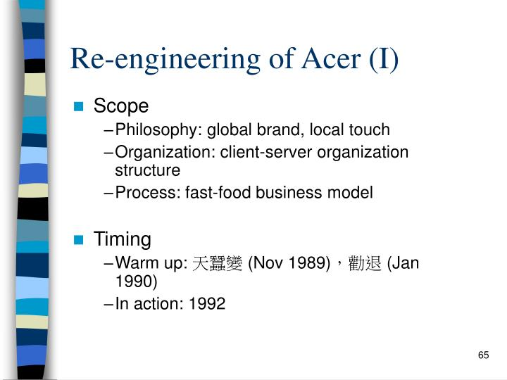Re-engineering of Acer (I)