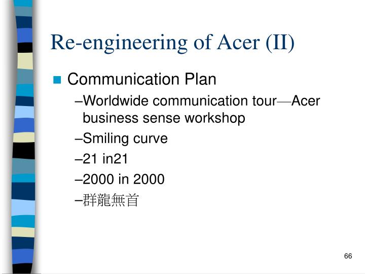 Re-engineering of Acer (II)