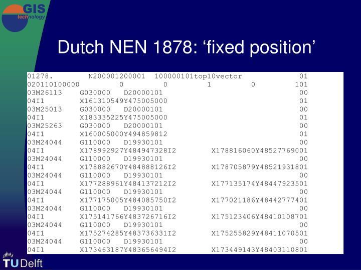 Dutch NEN 1878: 'fixed position'