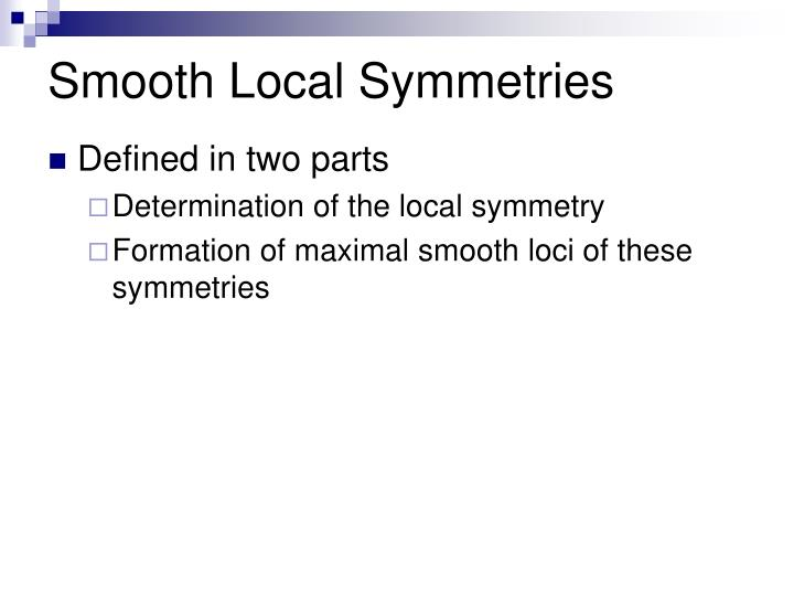 Smooth Local Symmetries