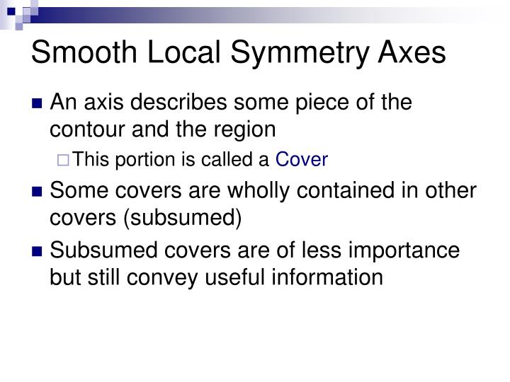 Smooth Local Symmetry Axes