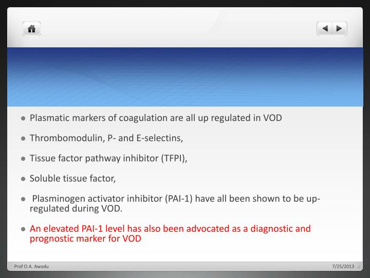Plasmatic markers of coagulation are all up regulated in VOD