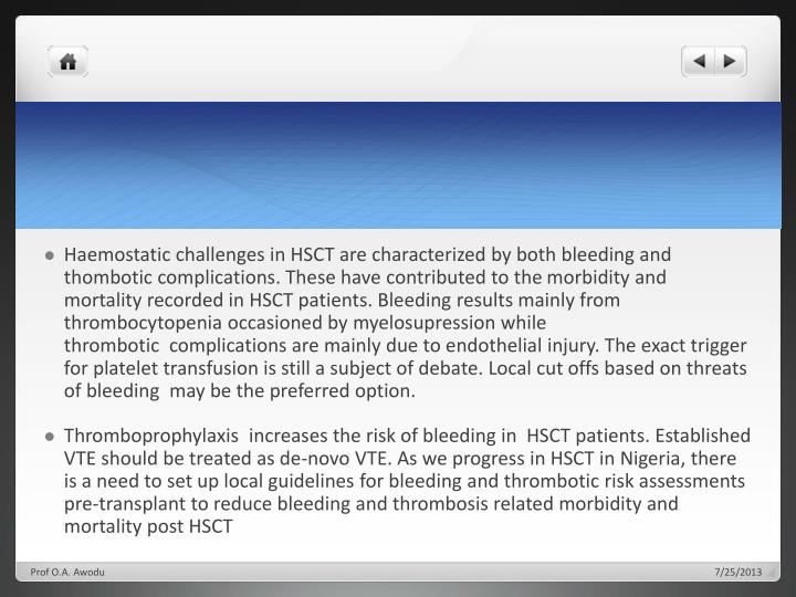 Haemostatic challenges in HSCT are characterized by both bleeding and