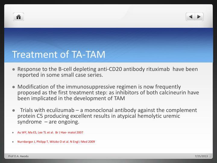 Treatment of TA-TAM