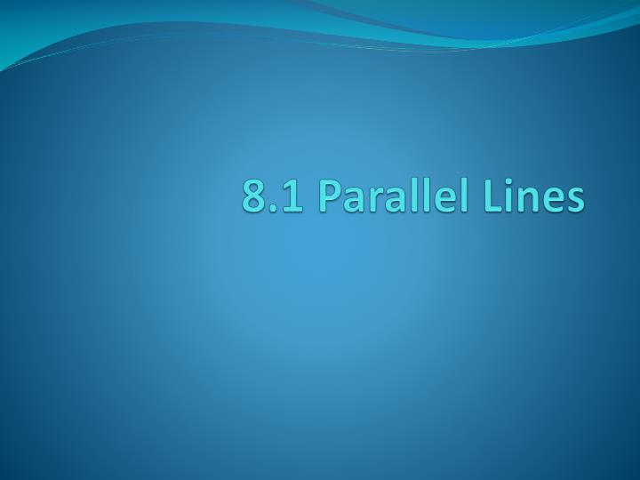 8.1 Parallel Lines