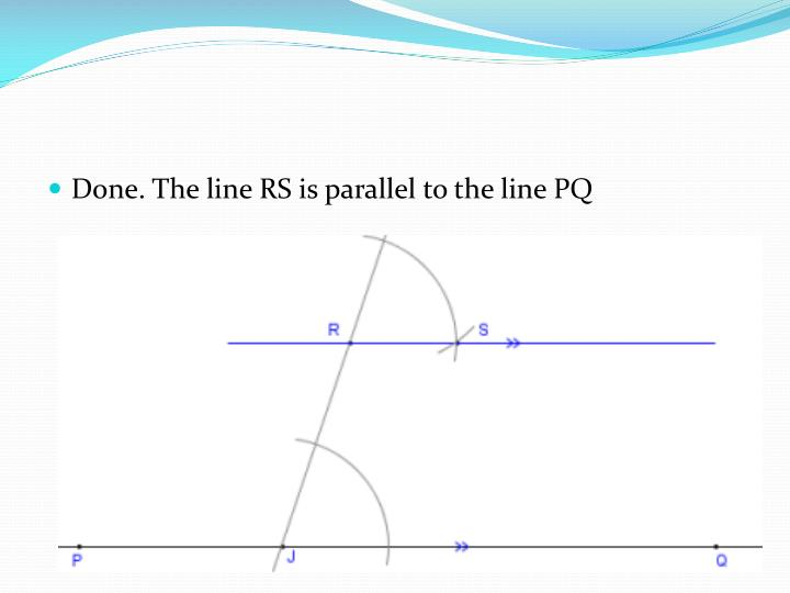 Done. The line RS is parallel to the line PQ