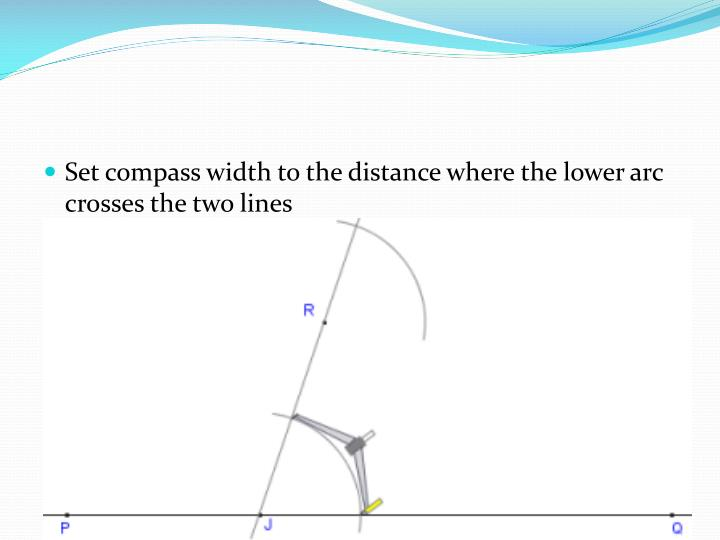 Set compass width to the distance where the lower arc crosses the two lines