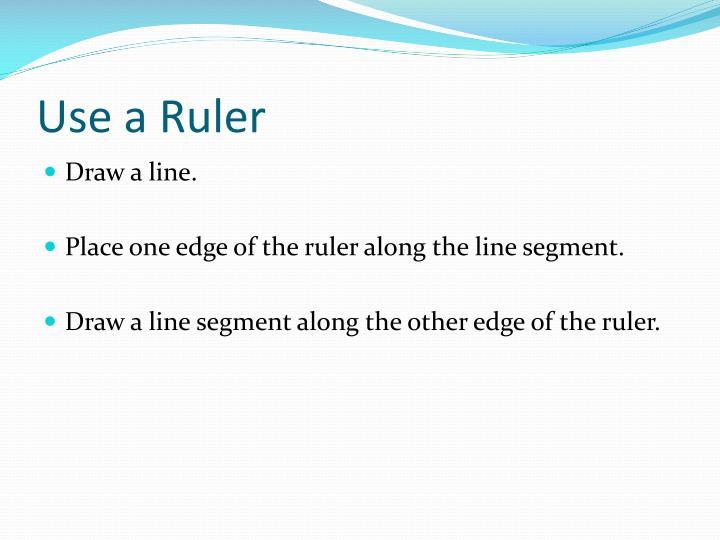 Use a Ruler