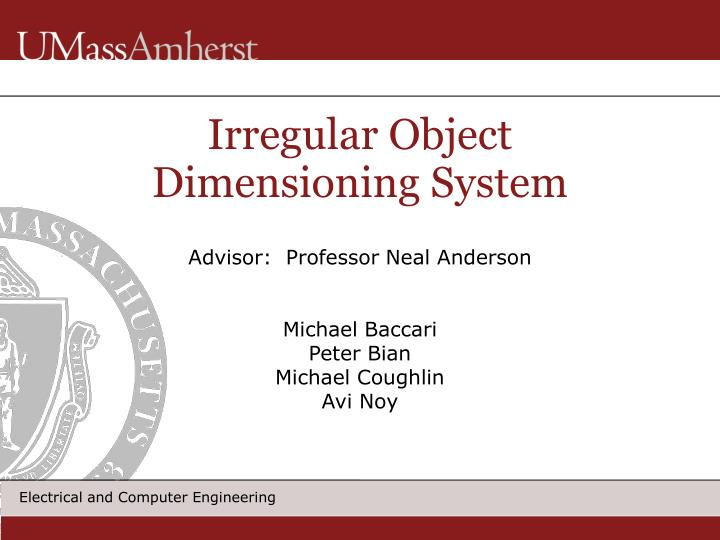 Advisor professor neal anderson michael baccari peter bian michael coughlin avi noy