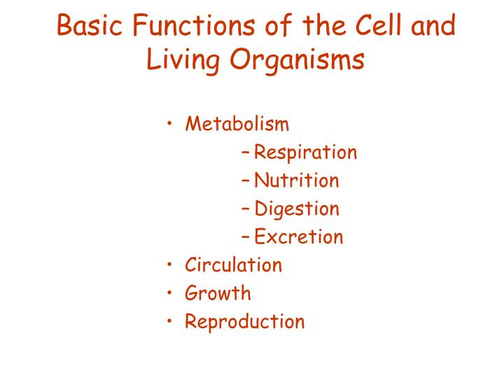 Basic Functions of the Cell and Living Organisms