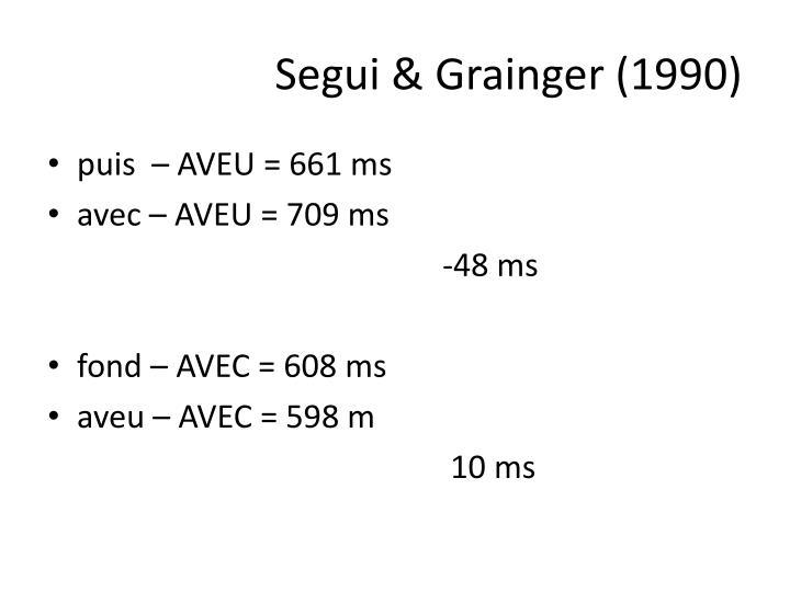 Segui & Grainger (1990)