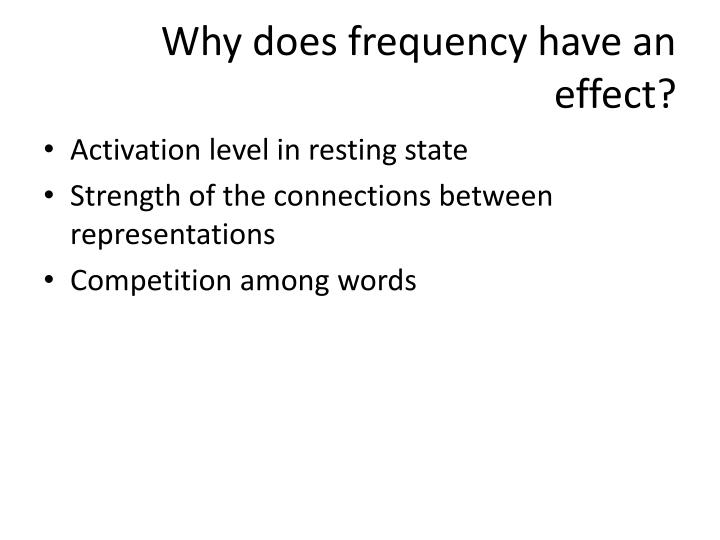 Why does frequency have an effect?