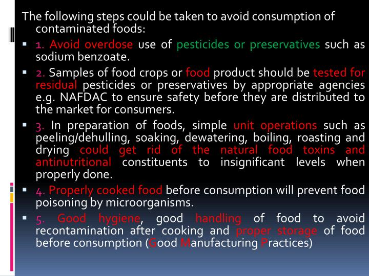 The following steps could be taken to avoid consumption of contaminated foods: