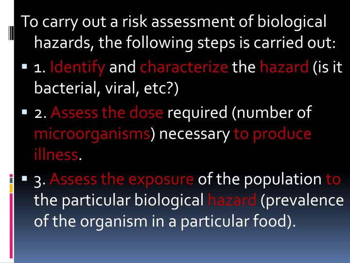 To carry out a risk assessment of biological hazards, the following steps is carried out: