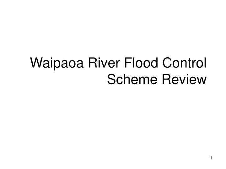 Waipaoa river flood control scheme review