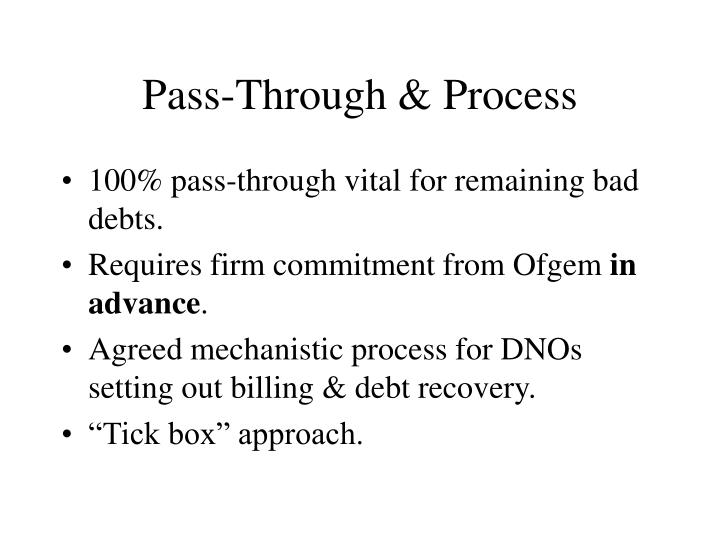 Pass-Through & Process