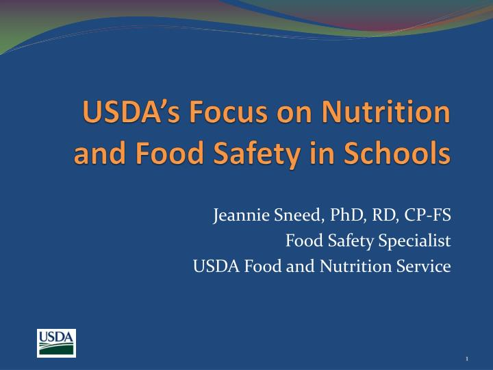 Usda s focus on nutrition and food safety in schools