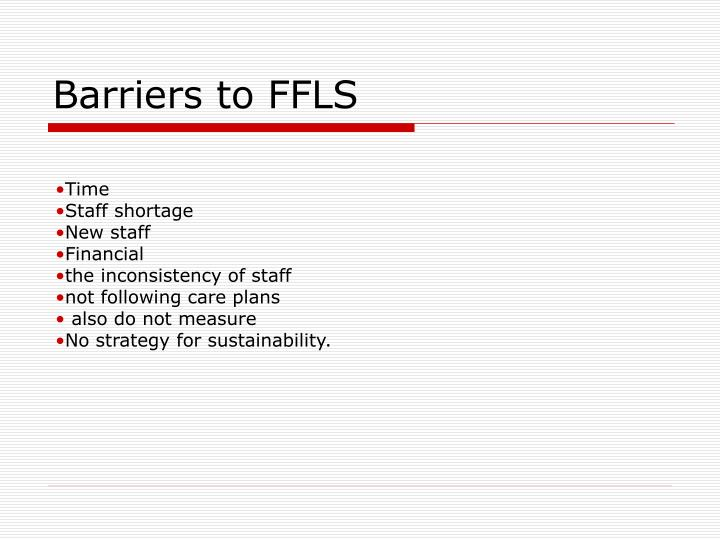 Barriers to FFLS