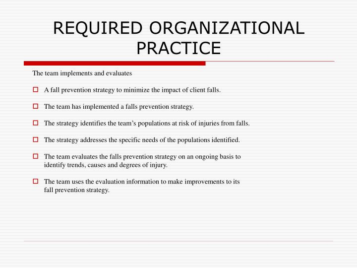 REQUIRED ORGANIZATIONAL PRACTICE
