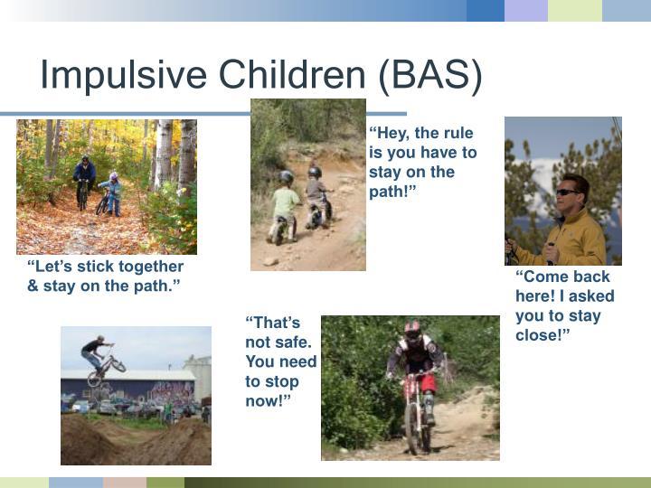 Impulsive Children (BAS)