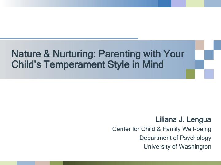 Nature & Nurturing: Parenting with Your Child's Temperament Style in Mind