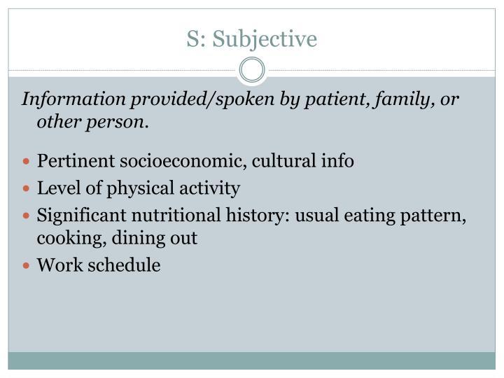 S: Subjective