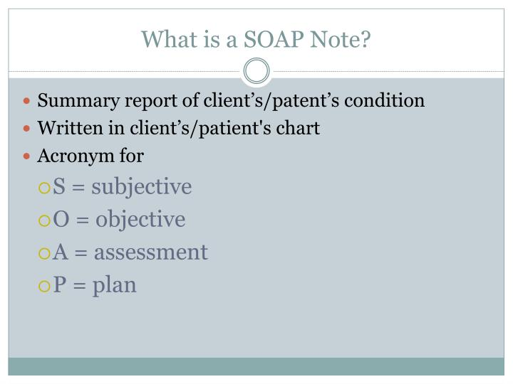 What is a SOAP Note?