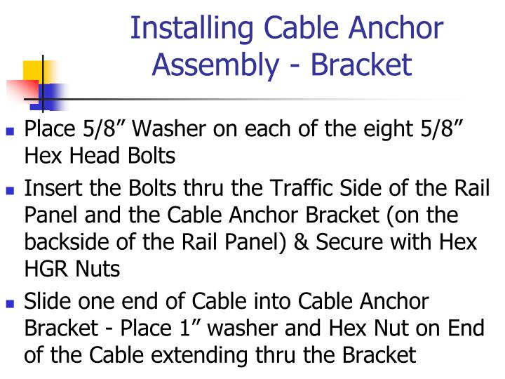 Installing Cable Anchor Assembly - Bracket