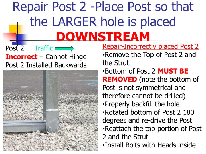 Repair Post 2 -Place Post so that the LARGER hole is placed