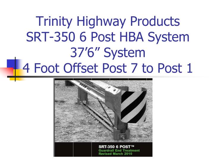 Trinity highway products srt 350 6 post hba system 37 6 system 4 foot offset post 7 to post 1
