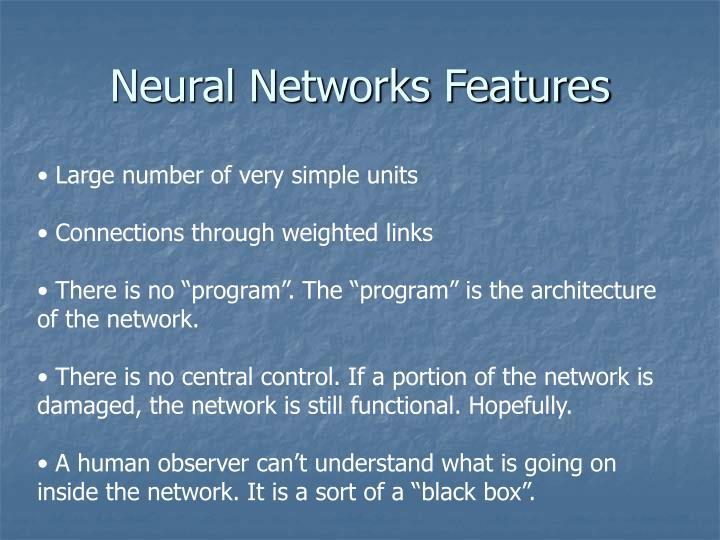 Neural Networks Features