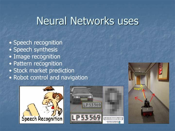 Neural Networks uses