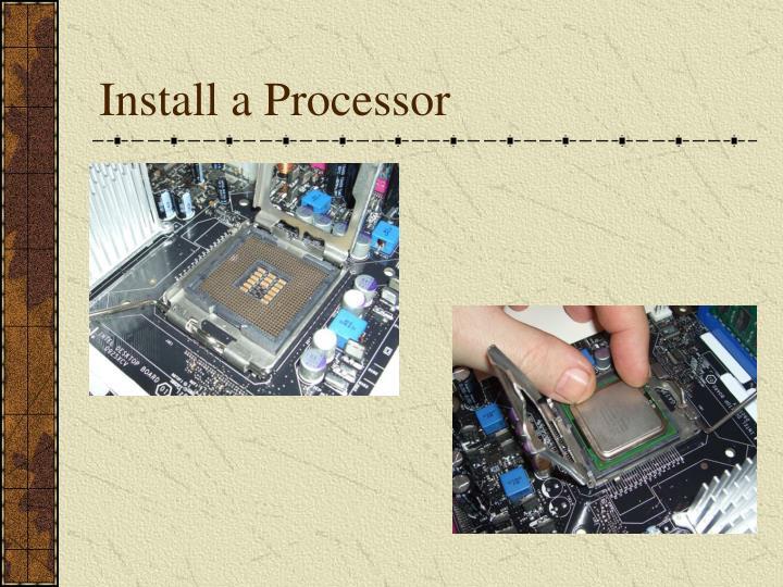 Install a Processor