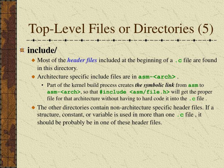 Top-Level Files or Directories (5)