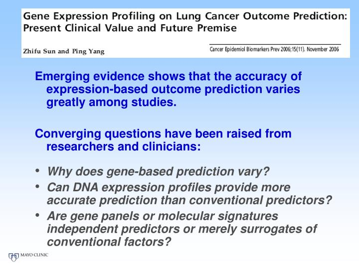 Emerging evidence shows that the accuracy of expression-based outcome prediction varies greatly among studies.