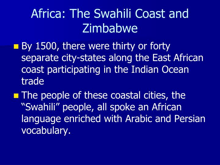 Africa: The Swahili Coast and Zimbabwe