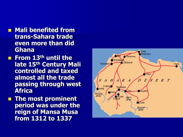 Mali benefited from trans-Sahara trade even more than did Ghana