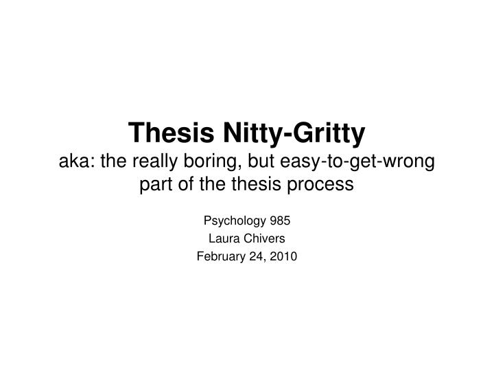 Thesis nitty gritty aka the really boring but easy to get wrong part of the thesis process