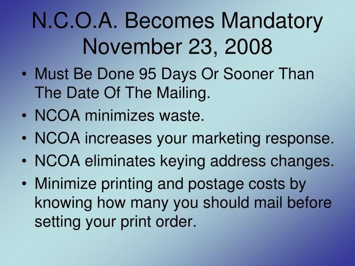 N.C.O.A. Becomes Mandatory November 23, 2008