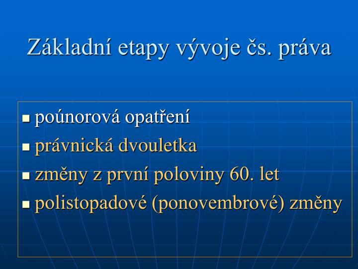 Základní etapy vývoje čs. práva