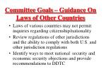 committee goals guidance on laws of other countries