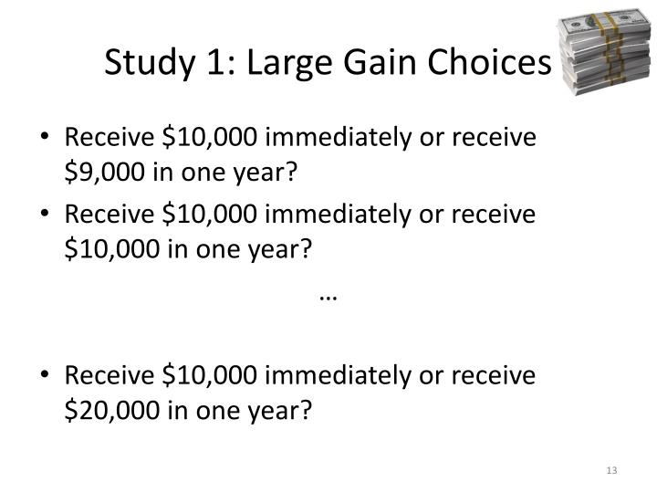 Study 1: Large Gain Choices