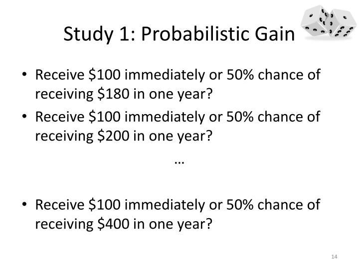 Study 1: Probabilistic Gain