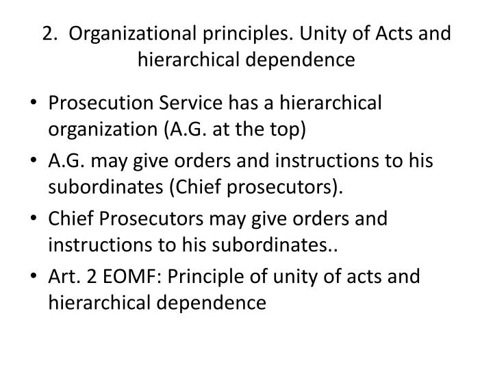 2.  Organizational principles. Unity of Acts and hierarchical dependence