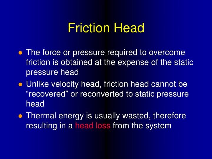 Friction Head