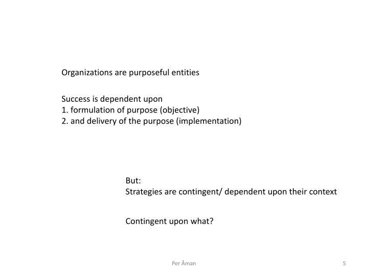 Organizations are purposeful entities