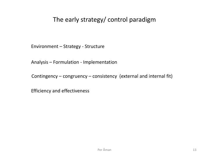 The early strategy/ control paradigm