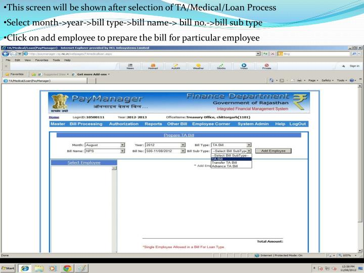 This screen will be shown after selection of TA/Medical/Loan Process