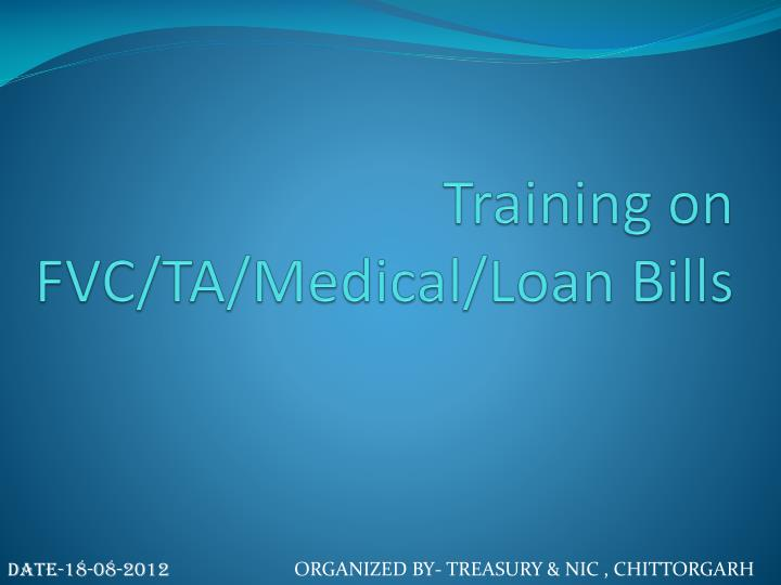 Training on fvc ta medical loan bills