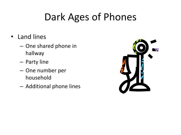 Dark Ages of Phones